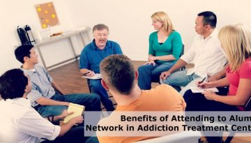 Benefits of Attending to Alumni Network in Addiction Treatment Center