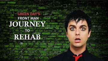 Green Day Frontman's Journey to Rehab